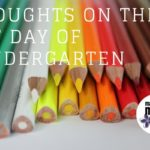 Be Kind, Use Manners: Thoughts on the First Day of Kindergarten