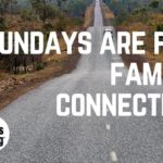 Why our Sundays are Reserved for Family Connection
