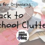Drowning in a Sea of Paper?  Tips for Organizing Back to School Clutter