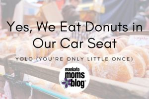 Yes, We Eat Donuts in Our Car Seat