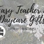 Easy Teacher and Daycare Gifts {With Free Printables}