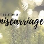 Christmas After a Miscarriage
