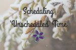 Scheduling 'Unscheduled' Time